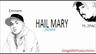 Eminem & Tupac - Hail Mary Remix   KingARKProductions