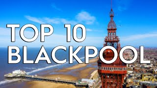 ✅ TOP 10: Things To Do In Blackpool
