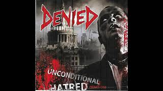 DENIED - Unconditional Hatred (Promotion Only) Demo 2018