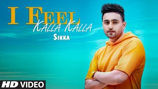 gratis download video - I Feel Kalla Kalla: Sikka (Full Song) Kuldeep Shukla | Pirti Silon | Latest Punjabi Songs 2019