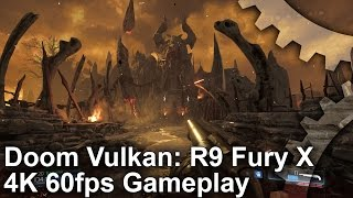 Doom Vulkan R9 Fury X 4K 60fps Gameplay! Plus Fury X vs GTX 1070 Frame-Rate Tests!