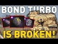 BOND TURBO IS BROKEN - World of Tanks