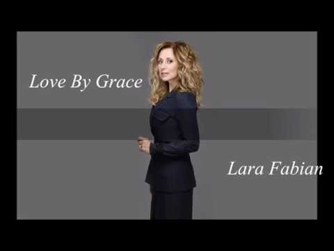Love By Grace - Lara Fabian - Lyrics