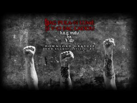 Bag pula-n lume si v-o fac cadou (feat. Villy) — b. U. G. Mafia.