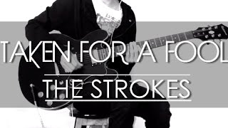 The Strokes - Taken for a Fool with tabs (Nick Valensi guitar)