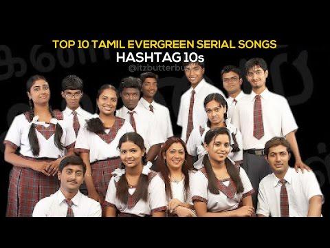Top 10 Tamil Evergreen Serial Songs   Hashtag 10s   Butterbun