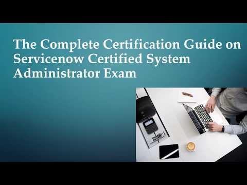 The Complete Certification Guide on Servicenow Certified System ...