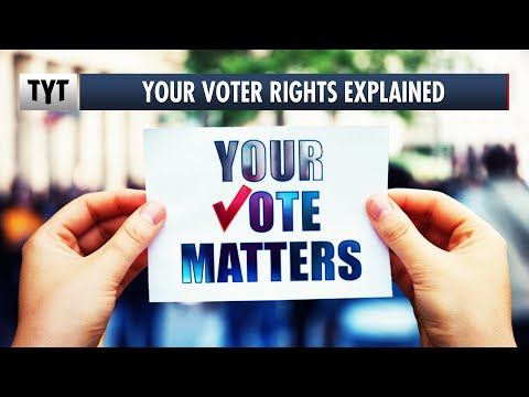 Your Voter Rights EXPLAINED