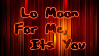 Lo Moon   For Me, It's You [Lyrics On Screen]