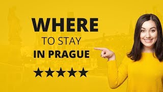 Where to Stay in Prague - The Best Places To Live in Prague For Days Even a Weeks