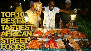 Top 10 Best and Tastiest African Street Foods