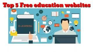 Top 5 Free Educational Websites