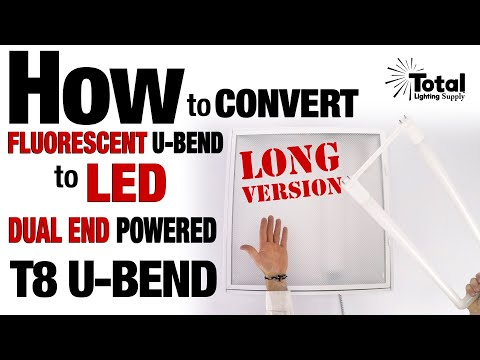 How to quickly Convert Fluorescent U-BEND to EZ LED T8 Dual End Powered U-BEND - Long Version