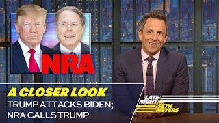 Trump Attacks Biden; NRA Calls Trump: A Closer Look