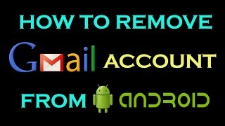 HOW TO REMOVE GMAIL ACCOUNT FROM ANDROID MOBILE