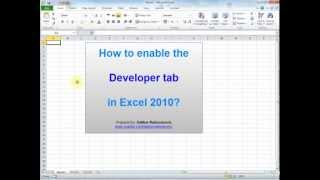 How to enable the Developer tab in Excel 2010?
