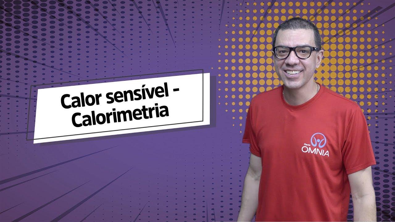 Calor sensível | Calorimetria