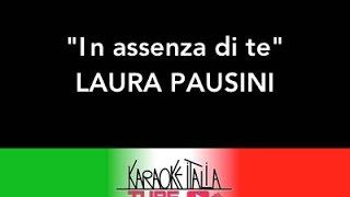 KARAOKE ITALIA TUBE - LAURA PAUSINI - IN ASSENZA DI TE - KARAOKE