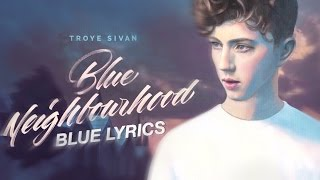 BLUE troye sivan (ft. alex hope) lyrics