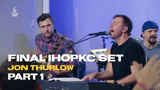 Jon Thurlow - Final set at IHOPKC (PART 1)