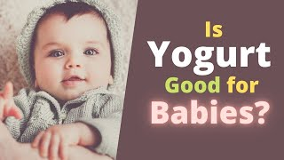Is Yogurt Good for Babies?