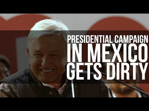 Presidential Campaign in Mexico Gets Dirty (Dirtier)