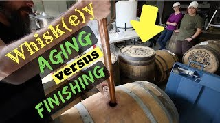 Whiskey Aging VS Finishing