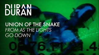 """Duran Duran - """"Union of the Snake"""" from AS THE LIGHTS GO DOWN"""