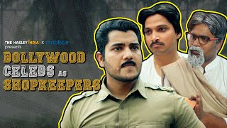 If Bollywood Celebrities Were Shopkeepers | Hasley India