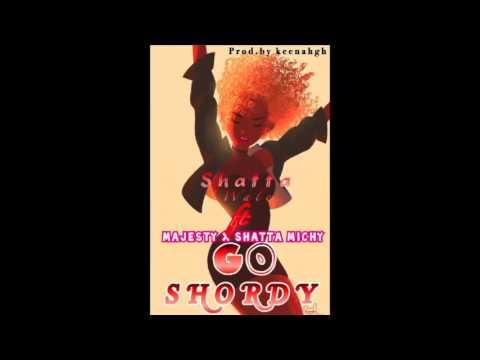 Shatta Wale - Go Shordy ft. Majesty & Shatta Michy (Audio Slide)