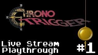 Chrono Trigger (SNES) - Retro Live Stream Playthrough #1 (First Time Playthrough)