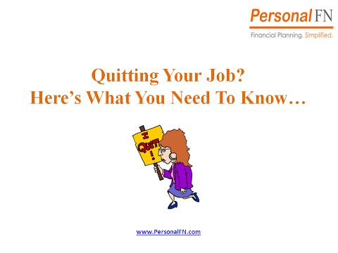 Quitting Your Job? Here's What You Need To Know
