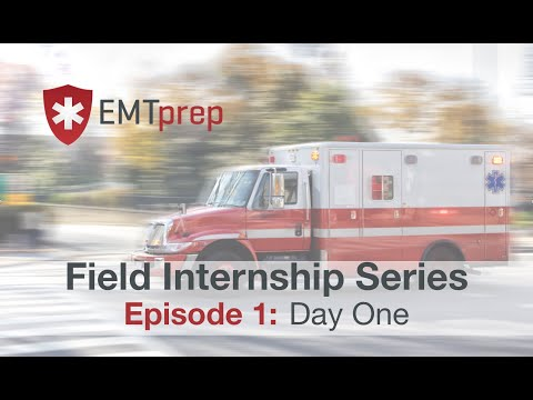 Field Internship Series Episode 1 - EMTprep.com