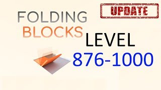 Folding Blocks Level 876 -1000 Walkthrough