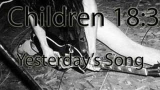 Children 18:3 - Yesterday's Song