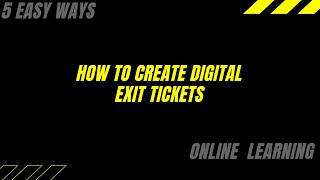 How To Create Digital Exit Tickets