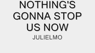 Nothing's Gonna Stop Us Now(Tween Academy OST) - Julie Anne San Jose and Elmo Magalona Lyrics