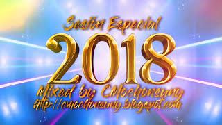 Gambar cover Sesión Especial Temazos 2018 (Dance, House y Latino) MEGAMIX by CMochonsuny