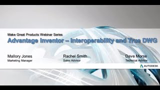 Webinar: Interoperability and True DWG with Autodesk Inventor