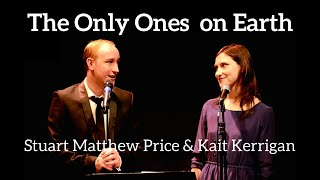 Stuart Matthew Price and Kait Kerrigan - THE ONLY ONES ON EARTH (Kerrigan-Lowdermilk)
