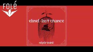 Elinel - Last Chance (Official Audio)