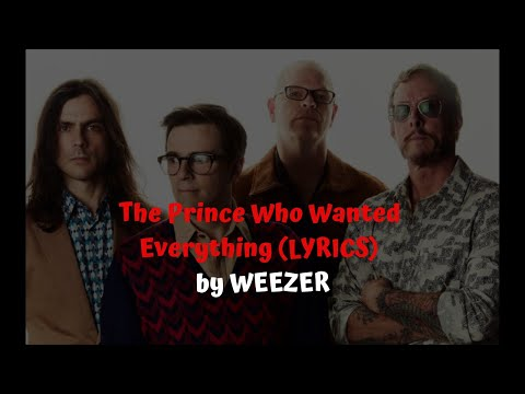 Weezer The Prince Who Wanted Everything (LYRICS)