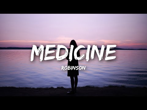 mp4 Medicine Lyrics By Robinson, download Medicine Lyrics By Robinson video klip Medicine Lyrics By Robinson