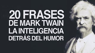 20 Frases De Mark Twain, La Inteligencia Detrás Del Humor