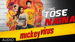 'Tose Naina Mickey Virus' Arijit Singh Latest Song | Mickey Virus