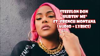 Stefflon Don - Hurtin Me ft French Montana (audio + lyrics)
