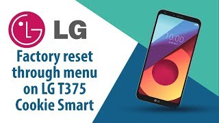 How to Factory Reset through menu on LG Cookie Smart T375?