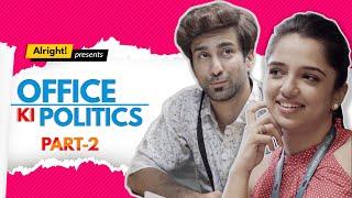 Alright! | Politics In Office 2 ft. Ahsaas Channa, Ambrish Verma & Yukti Arora