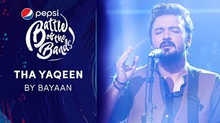 Bayaan | Tha Yaqeen | Episode 6 | Pepsi Battle of the Bands | Season 3