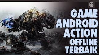5 GAME  ANDROID ACTION OFFLINE TERBAIK 2017